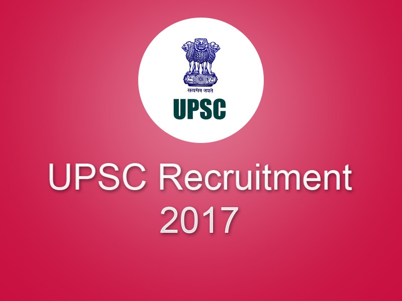 UPSC Recruitment 2017: Various Posts Apply Online